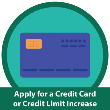 Apply for a Credit Card or Credit Limit Increase